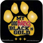 VINYL COASTER MY DOG BARKS BLACK N GOLD